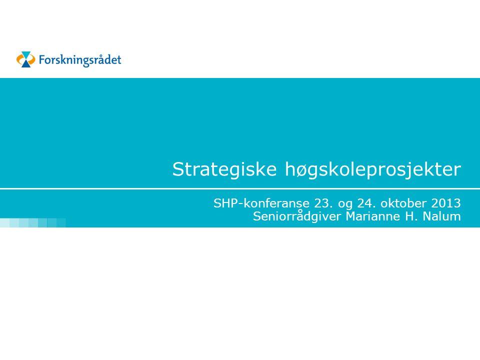 Strategiske høgskoleprosjekter SHP-konferanse 23. og 24.