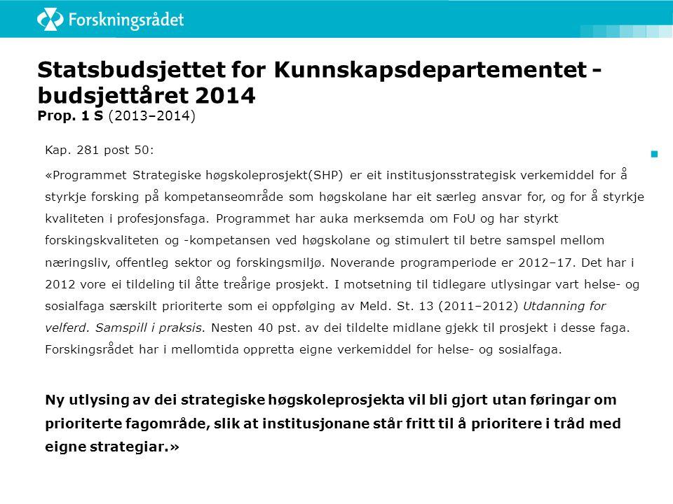 Statsbudsjettet for Kunnskapsdepartementet - budsjettåret 2014 Prop.