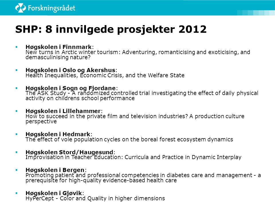 SHP: Videre aktiviteter  Utlysning av nye midler høsten 2013 med søknadsfrist 12.