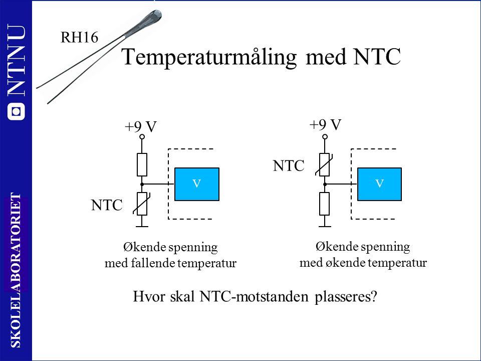 14 SKOLELABORATORIET Økende spenning med fallende temperatur +9 V V Økende spenning med økende temperatur V NTC +9 V Hvor skal NTC-motstanden plasseres.