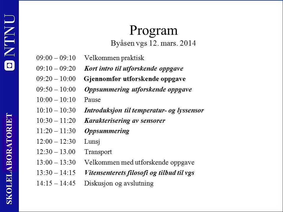 2 SKOLELABORATORIET Program Byåsen vgs 12. mars.