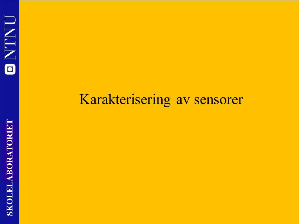 8 SKOLELABORATORIET Karakterisering av sensorer