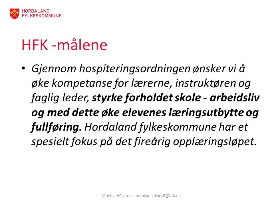 Hospitering for hvem: Yrkesfaglærere Fellesfagslærere Rådgivere Instruktører / faglige ledere Monica Håkonsli - monica.hakonsli@hfk.no