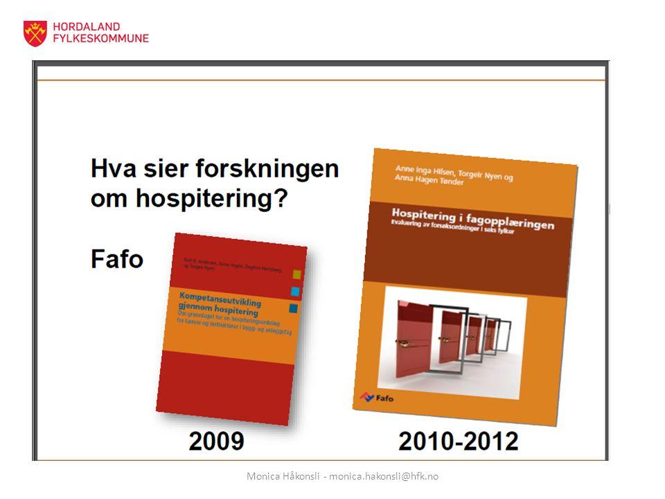 For mer informasjon: www.hfk.no/hospitering Monica Håkonsli - monica.hakonsli@hfk.no