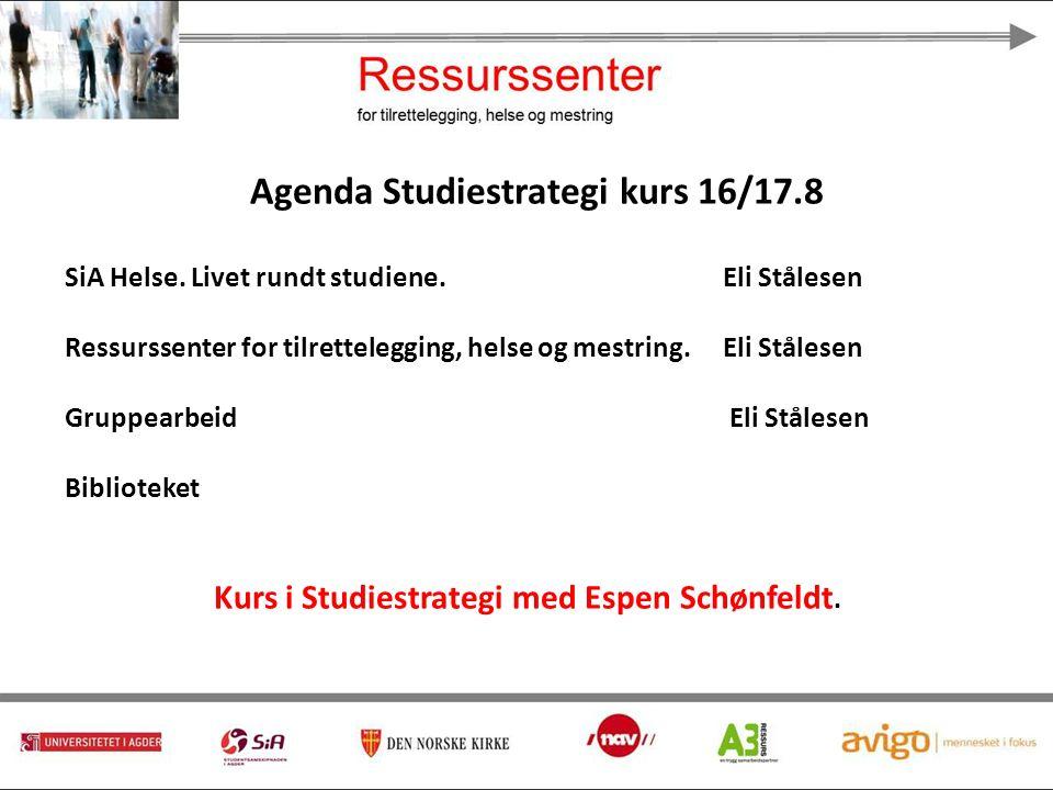 Agenda Studiestrategi kurs 16/17.8 SiA Helse. Livet rundt studiene.