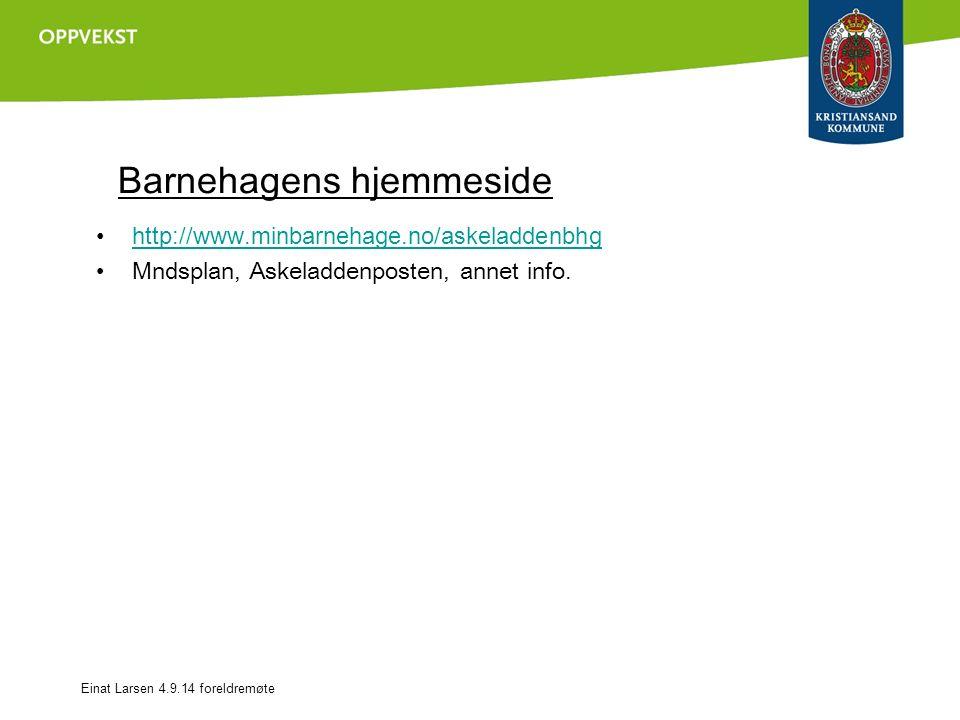 Barnehagens hjemmeside http://www.minbarnehage.no/askeladdenbhg Mndsplan, Askeladdenposten, annet info.