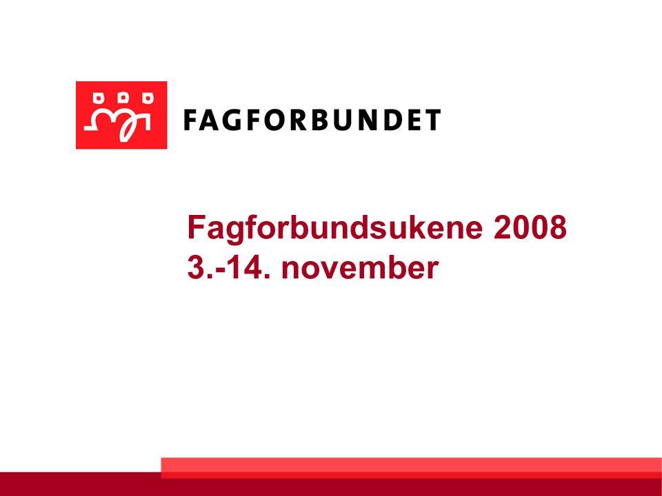 Fagforbundsukene 2008 3.-14. november