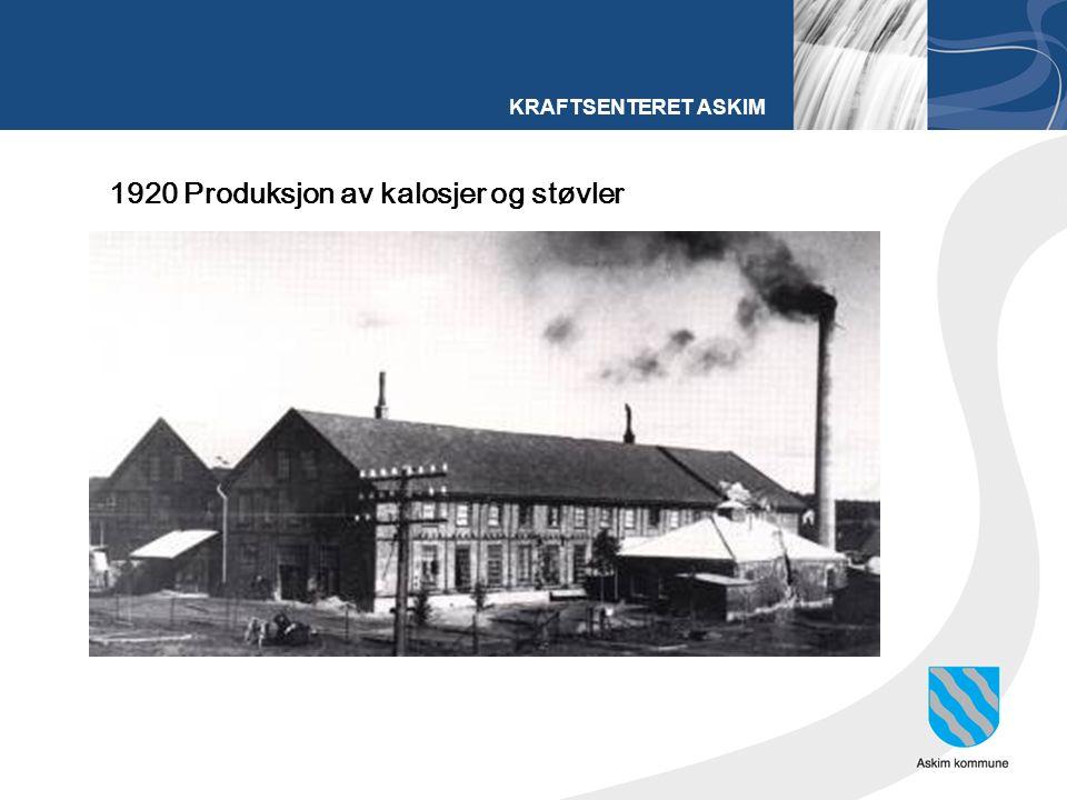 KRAFTSENTERET ASKIM 1920 Produksjon av kalosjer og støvler