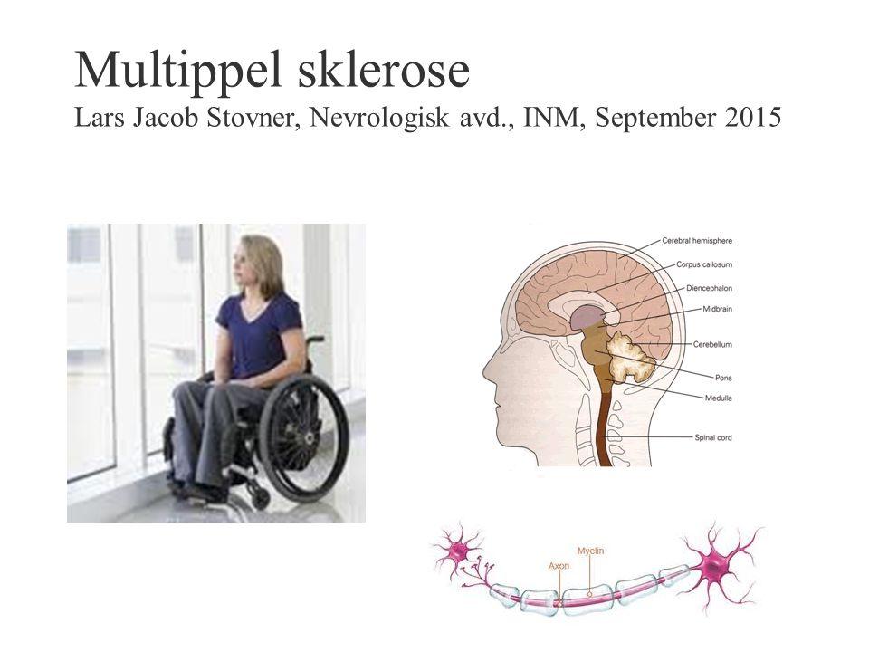 Multippel sklerose Lars Jacob Stovner, Nevrologisk avd., INM, September 2015