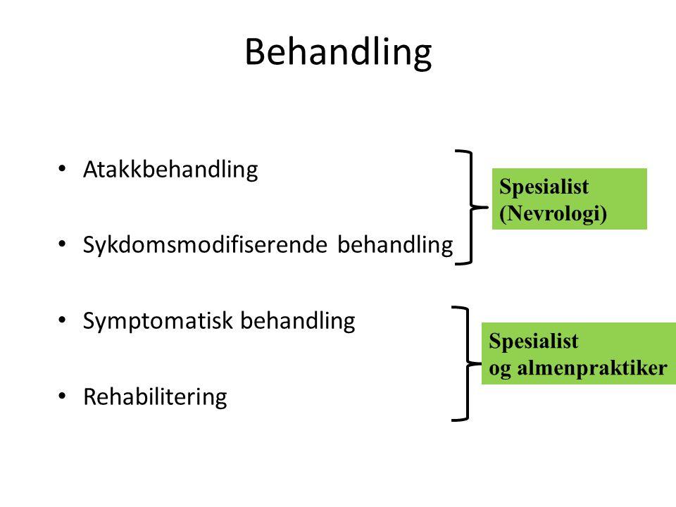 Behandling Atakkbehandling Sykdomsmodifiserende behandling Symptomatisk behandling Rehabilitering Spesialist (Nevrologi) Spesialist og almenpraktiker