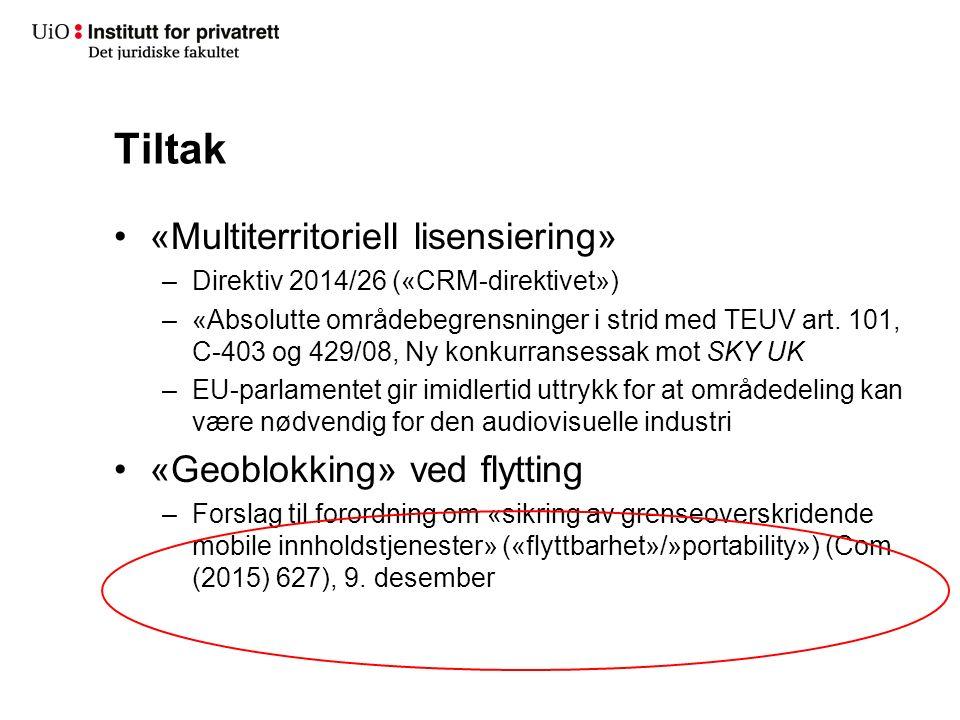 Tiltak «Multiterritoriell lisensiering» –Direktiv 2014/26 («CRM-direktivet») –«Absolutte områdebegrensninger i strid med TEUV art. 101, C-403 og 429/0