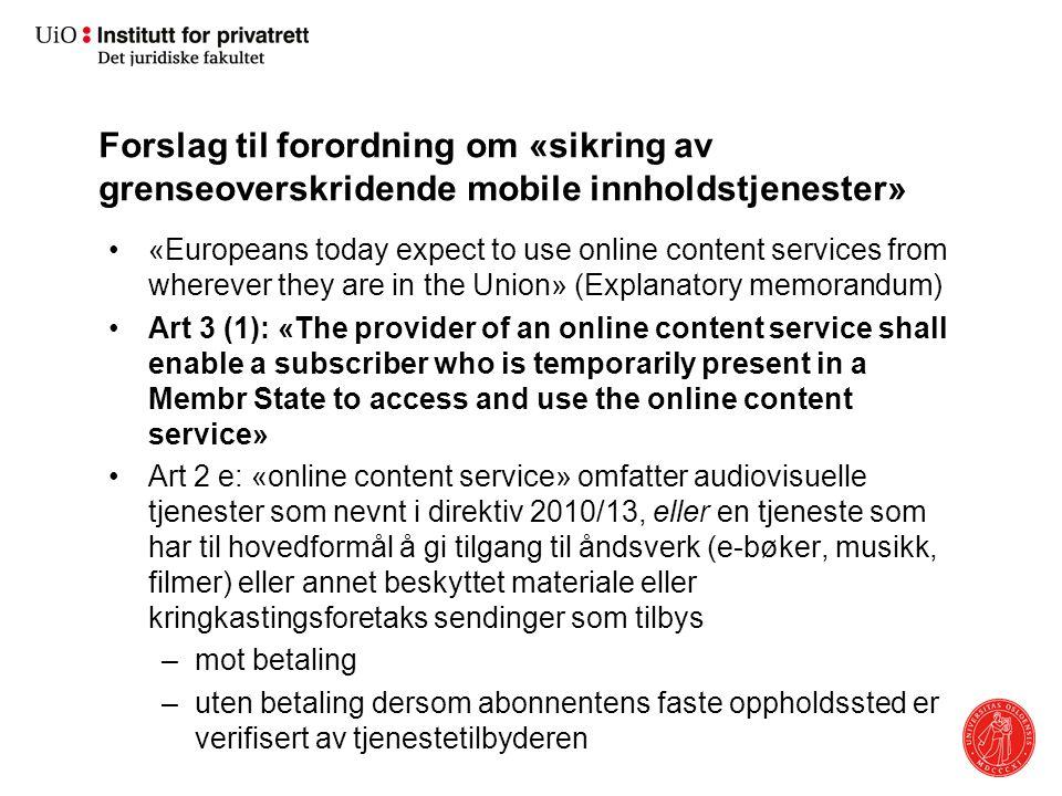 Forslag til forordning om «sikring av grenseoverskridende mobile innholdstjenester» «Europeans today expect to use online content services from wherev