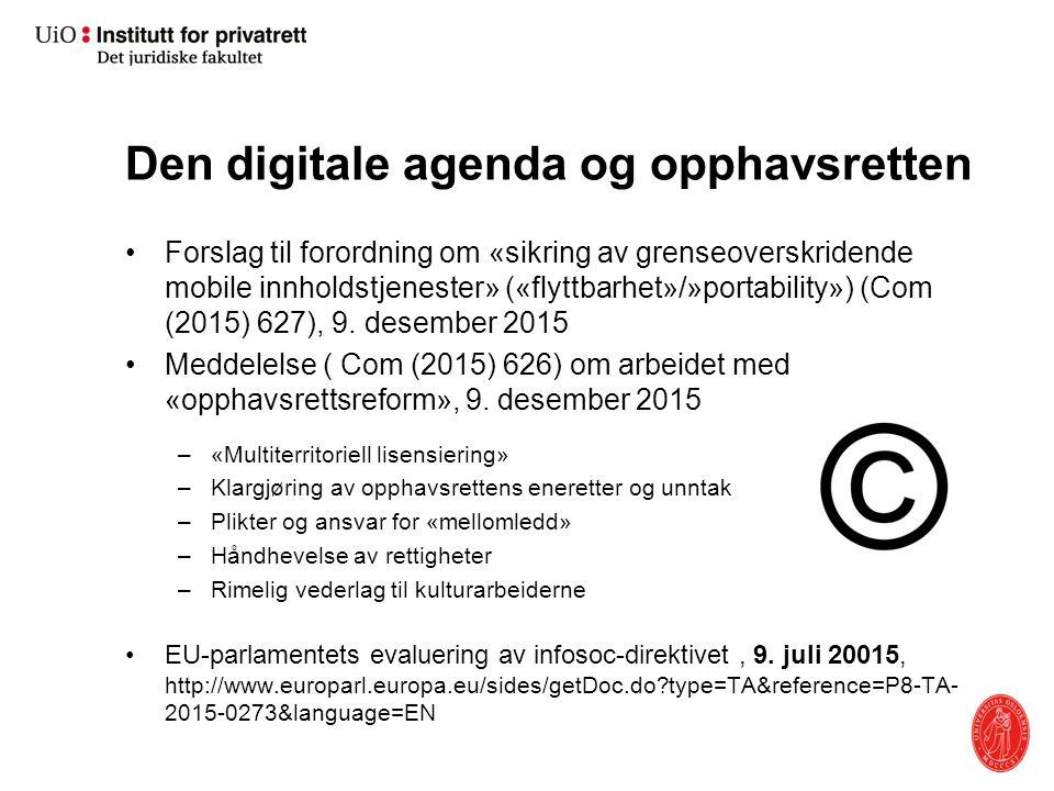 Den digitale agenda og opphavsretten Forslag til forordning om «sikring av grenseoverskridende mobile innholdstjenester» («flyttbarhet»/»portability»)