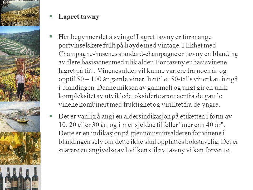 §Standard tawny §Det er viktig å være klar over at tawny kommer i to utgaver, standard og lagret.