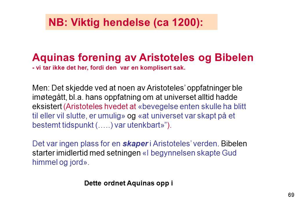 69 Men: Det skjedde ved at noen av Aristoteles' oppfatninger ble imøtegått, bl.a.