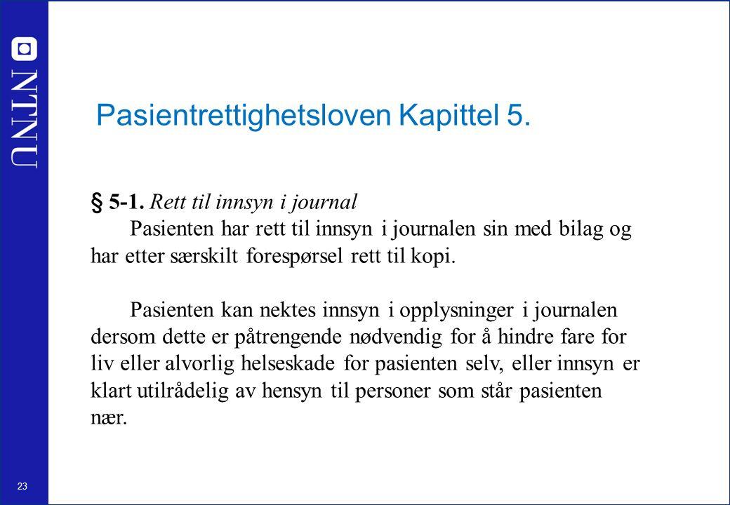 23 Pasientrettighetsloven Kapittel 5. § 5-1.