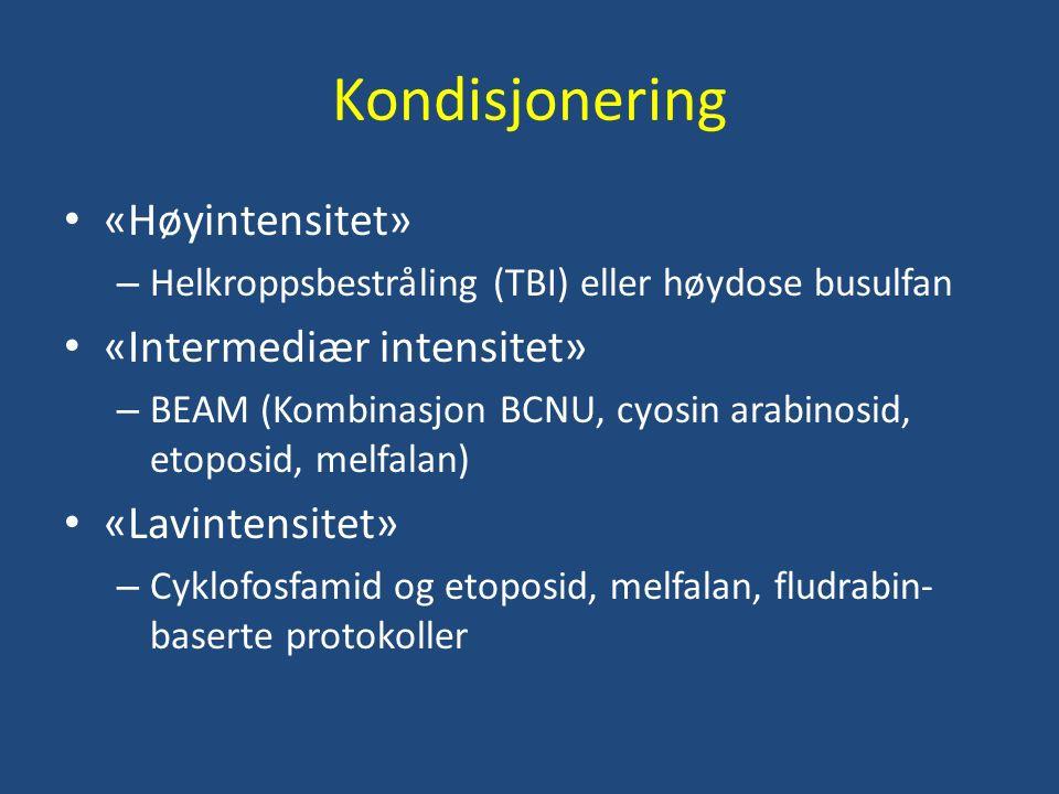 Kondisjonering «Høyintensitet» – Helkroppsbestråling (TBI) eller høydose busulfan «Intermediær intensitet» – BEAM (Kombinasjon BCNU, cyosin arabinosid, etoposid, melfalan) «Lavintensitet» – Cyklofosfamid og etoposid, melfalan, fludrabin- baserte protokoller