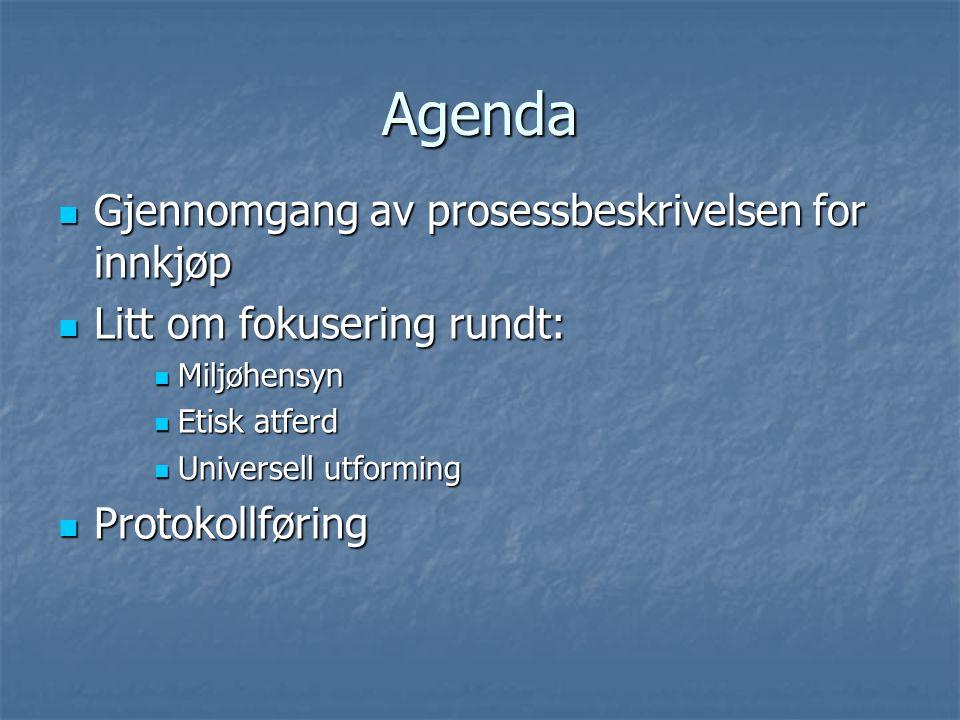 Agenda Gjennomgang av prosessbeskrivelsen for innkjøp Gjennomgang av prosessbeskrivelsen for innkjøp Litt om fokusering rundt: Litt om fokusering rund
