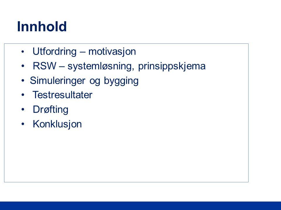 3 Cadio AS Innhold Utfordring – motivasjon RSW – systemløsning, prinsippskjema Simuleringer og bygging Testresultater Drøfting Konklusjon