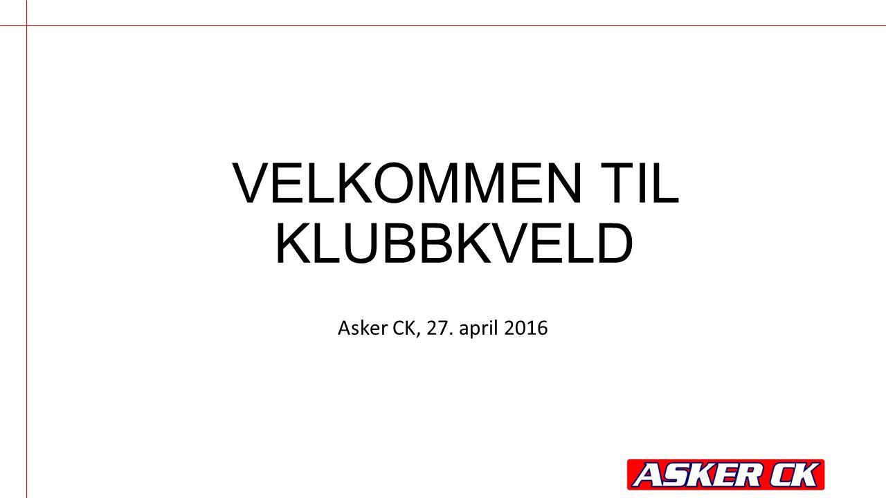 VELKOMMEN TIL KLUBBKVELD Asker CK, 27. april 2016