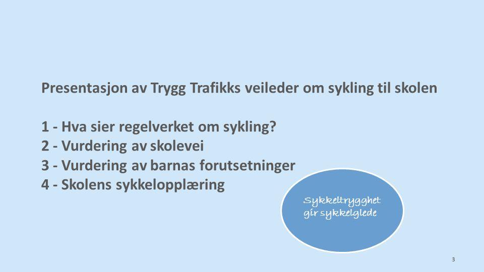 Presentasjon av Trygg Trafikks veileder om sykling til skolen 1 - Hva sier regelverket om sykling.