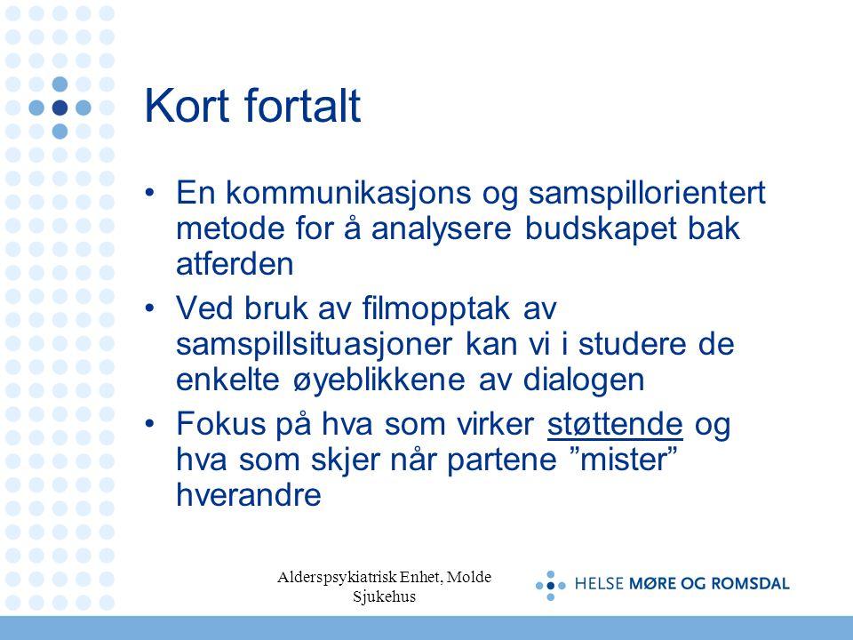 Alderspsykiatrisk Enhet, Molde Sjukehus Før oppstart av filming: Informasjon om metoden til personale og pårørende.