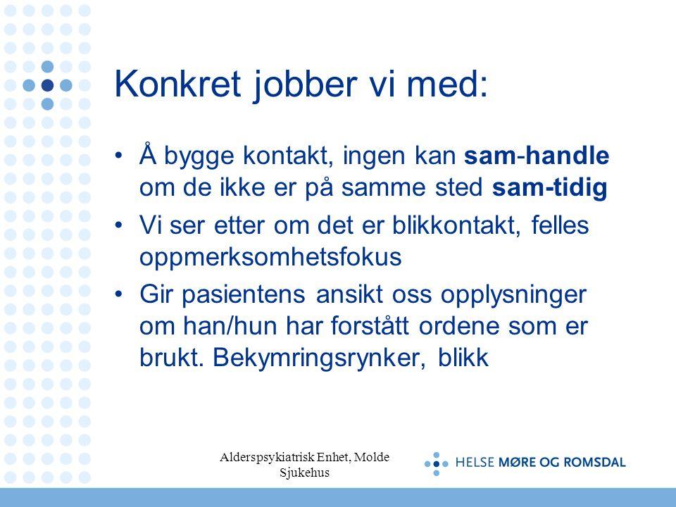Alderspsykiatrisk Enhet, Molde Sjukehus Følges initiativene.