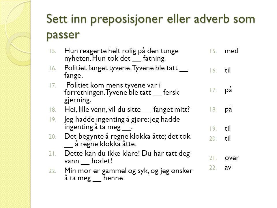Sett inn preposisjoner eller adverb som passer 23.
