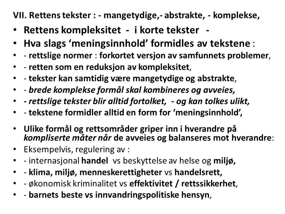 VII. Rettens tekster : - mangetydige,- abstrakte, - komplekse, Rettens kompleksitet - i korte tekster - Hva slags 'meningsinnhold' formidles av tekste