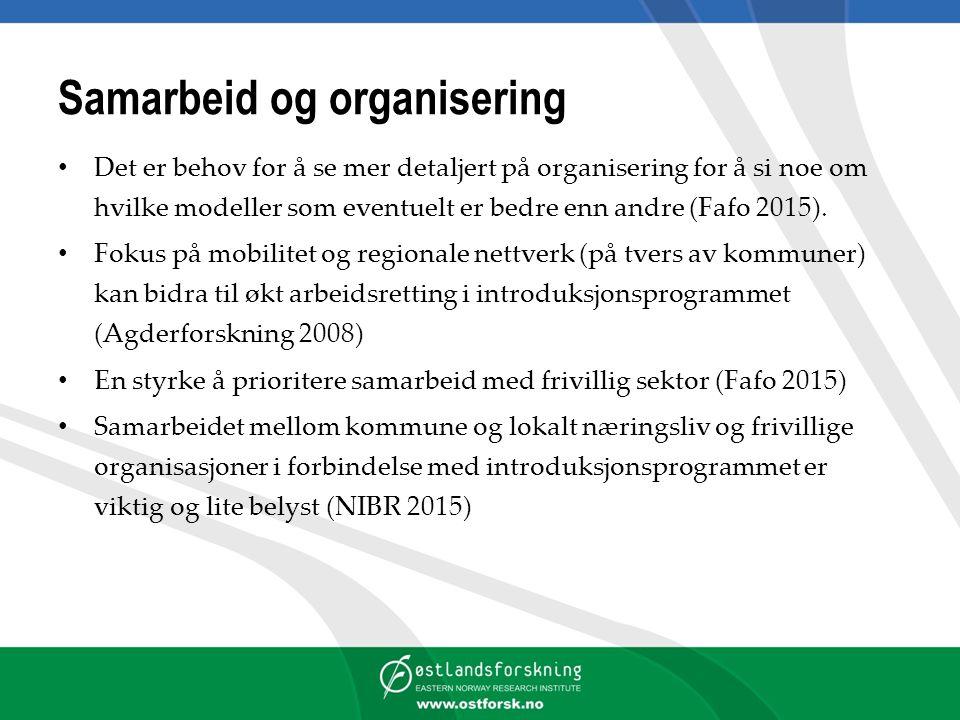 Samarbeid og organisering Det er behov for å se mer detaljert på organisering for å si noe om hvilke modeller som eventuelt er bedre enn andre (Fafo 2015).