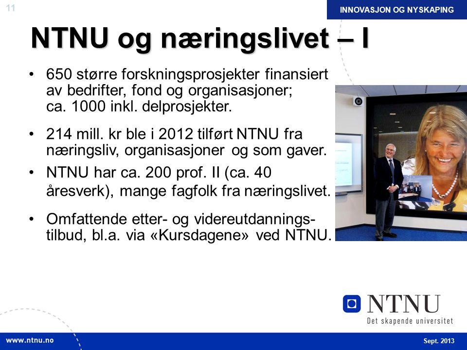 11 NTNU og næringslivet – I 650 større forskningsprosjekter finansiert av bedrifter, fond og organisasjoner; ca.