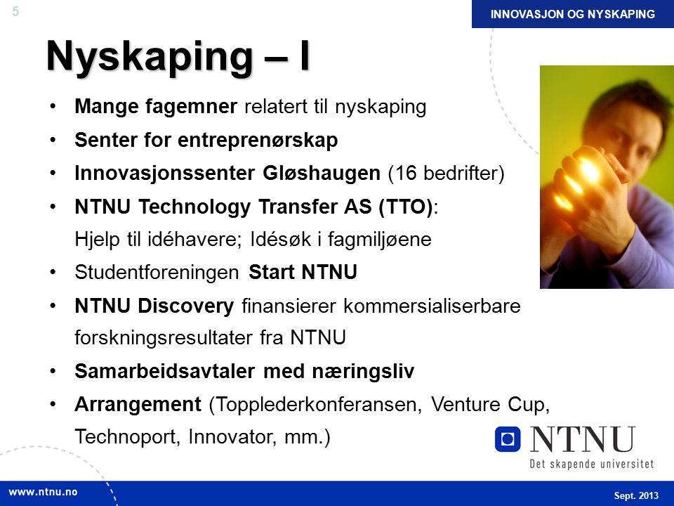 6 Nyskaping – II NTNU på andreplass i verden for kategorien «Naturvitenskap og teknologi» i rangering av universitetene som samarbeider mest med næringslivet.