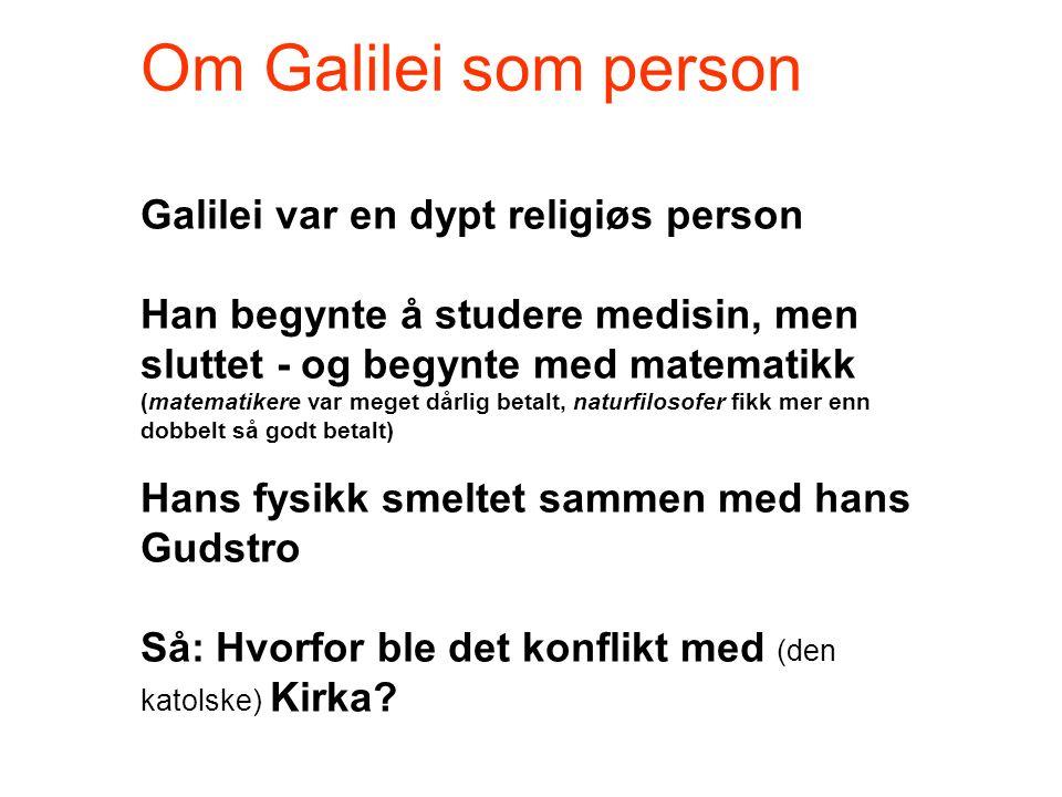 Galilei om rettlinjet bevegelse...