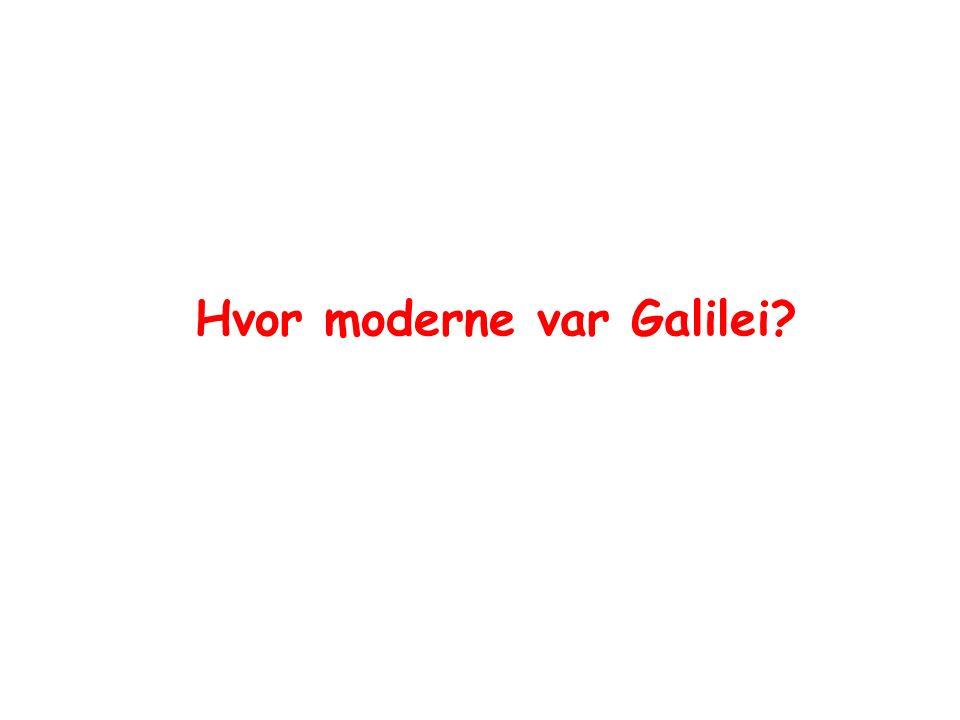 Hvor moderne var Galilei
