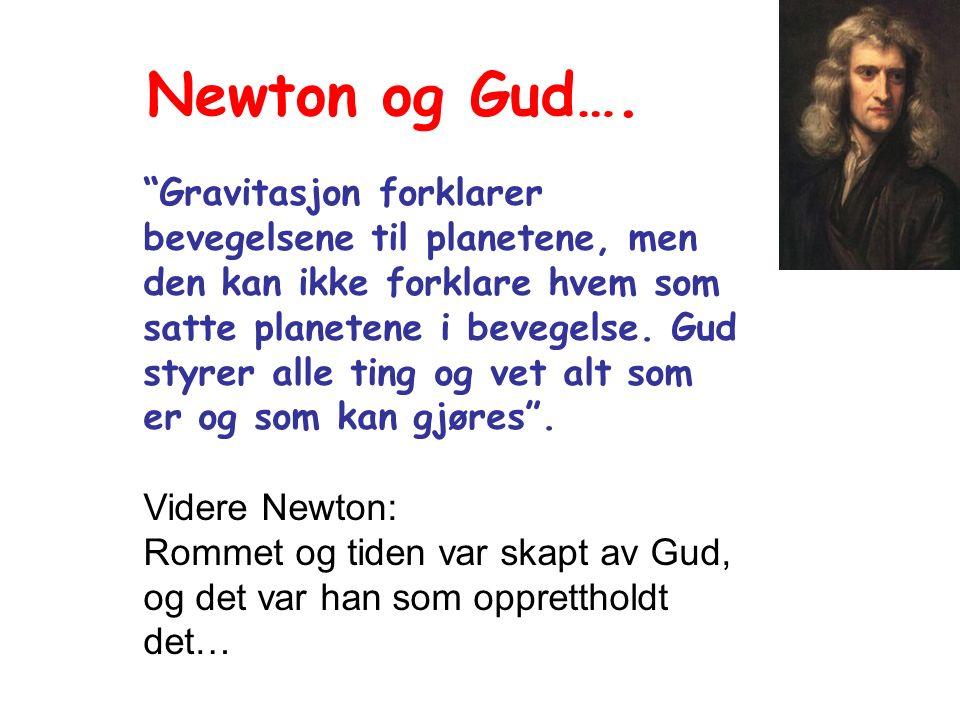 Gravitasjon forklarer bevegelsene til planetene, men den kan ikke forklare hvem som satte planetene i bevegelse.