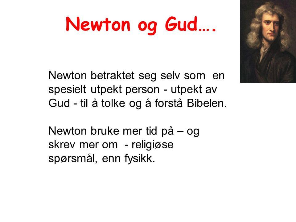 Newton betraktet seg selv som en spesielt utpekt person - utpekt av Gud - til å tolke og å forstå Bibelen.
