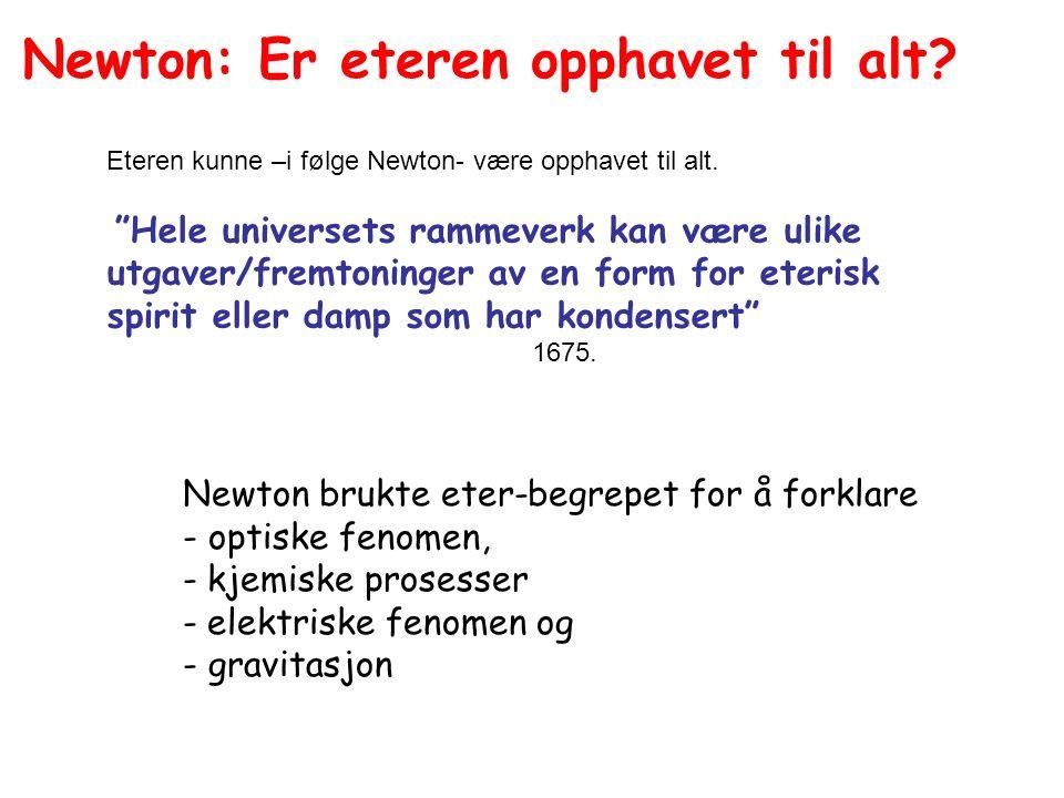 Eteren kunne –i følge Newton- være opphavet til alt.