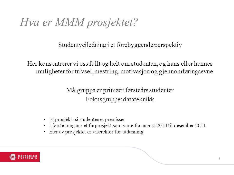 Hva er MMM prosjektet? Studentveiledning i et forebyggende perspektiv Her konsentrerer vi oss fullt og helt om studenten, og hans eller hennes mulighe