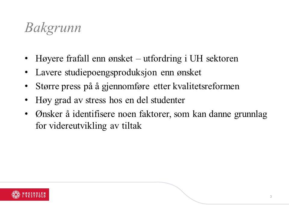Bakgrunn Høyere frafall enn ønsket – utfordring i UH sektoren Lavere studiepoengsproduksjon enn ønsket Større press på å gjennomføre etter kvalitetsre