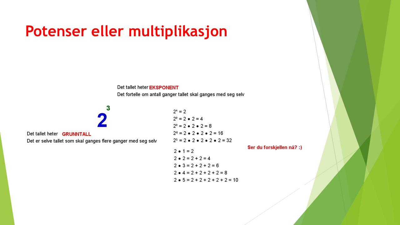 Potenser eller multiplikasjon