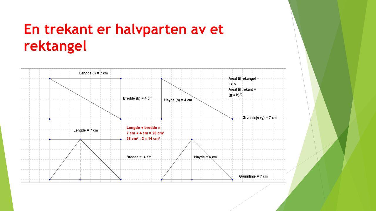 En trekant er halvparten av et rektangel