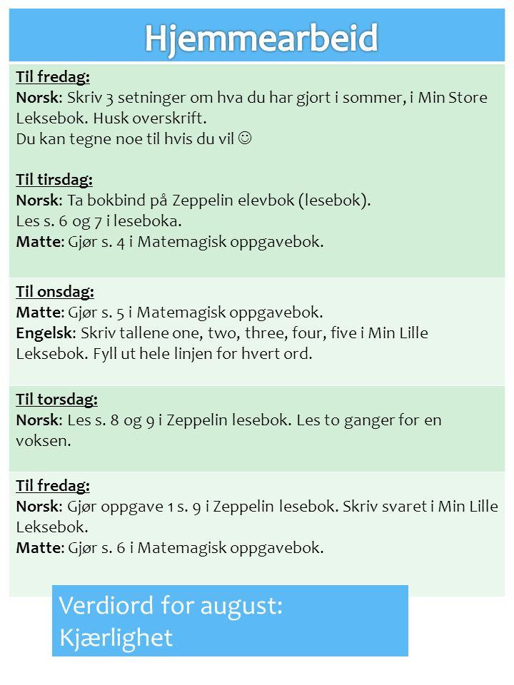 Til fredag: Norsk: Skriv 3 setninger om hva du har gjort i sommer, i Min Store Leksebok.
