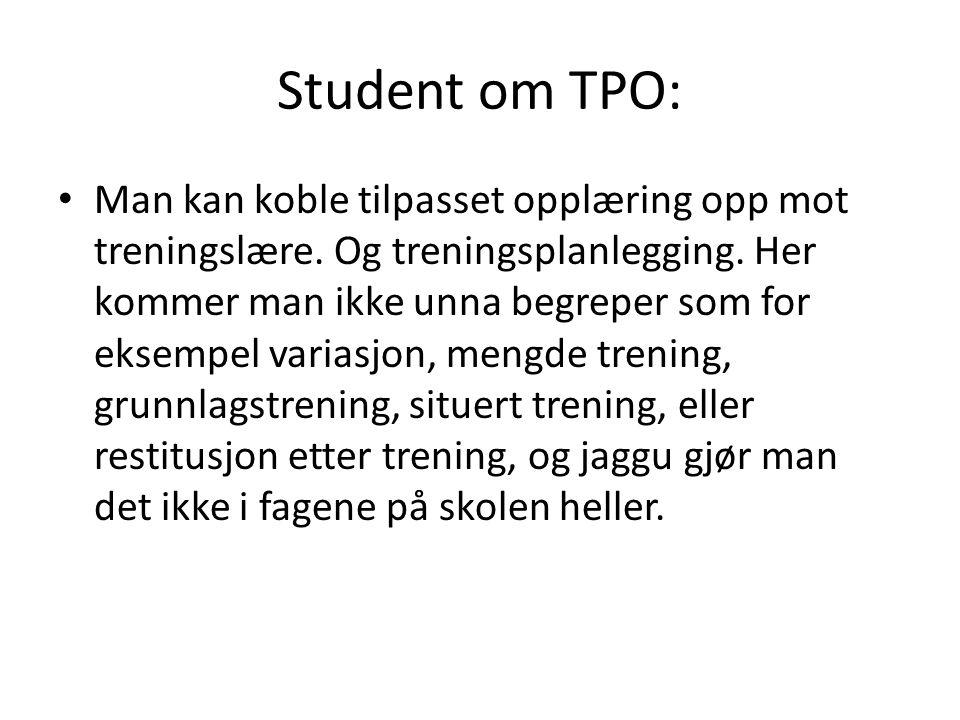 Student om TPO: Man kan koble tilpasset opplæring opp mot treningslære.
