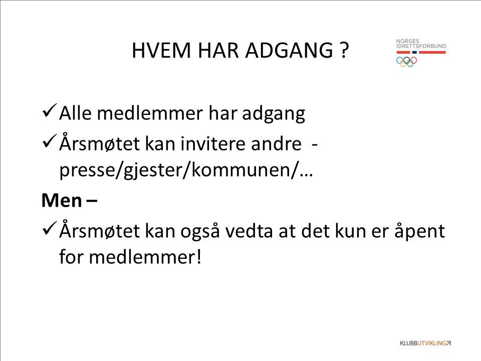 HVEM HAR ADGANG .