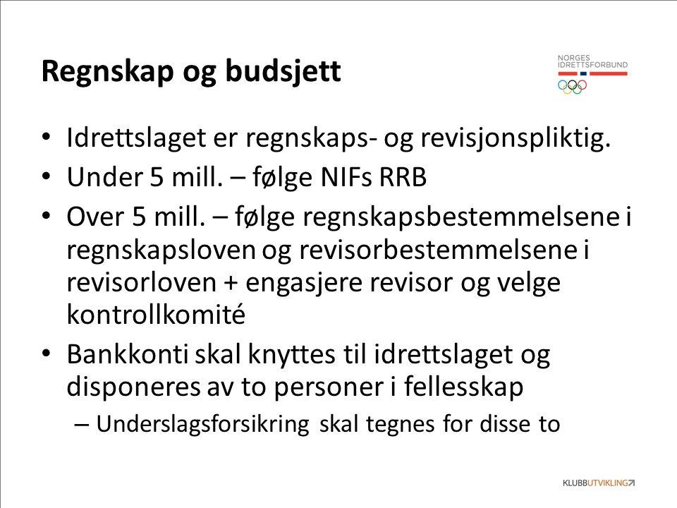 Regnskap og budsjett Idrettslaget er regnskaps- og revisjonspliktig.