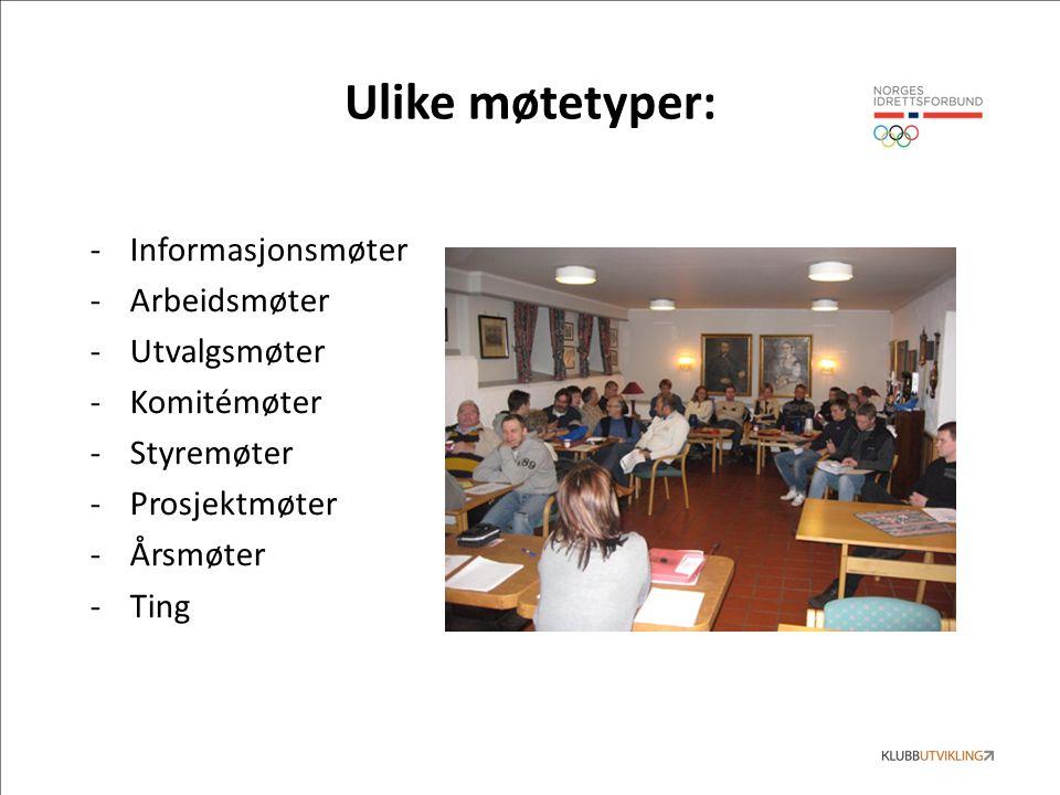 Fellestrekk møter: Med unntak av årsmøter og ting, beskriv hva som er felles for alle andre møter nevnt på forrige slide.