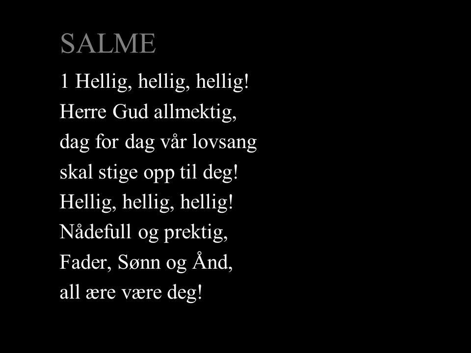 SALME 1 Hellig, hellig, hellig.