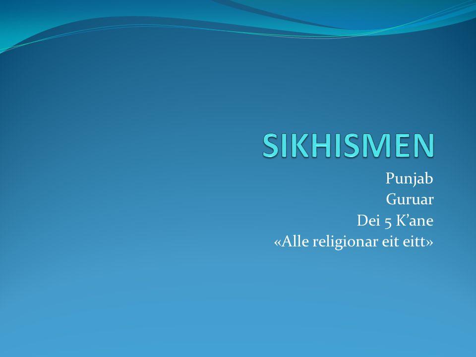 Litt historie Punjab- India/ Pakistan 1500-talet 25 millionar tilhengjarar i verda Grunnlagt av Guru Nanak «Alle religionar er eitt» Sikh= elev Kritisk til kastesystem Reaksjon mot skilnadar i samfunnet Alle har same etternamn: Singh og Kaur