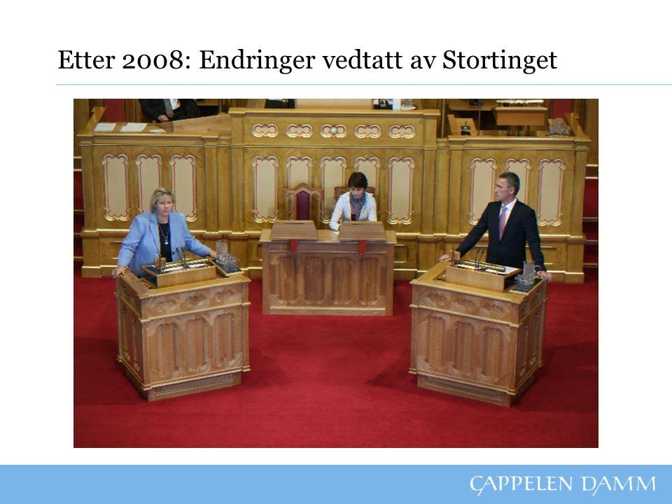 Etter 2008: Endringer vedtatt av Stortinget