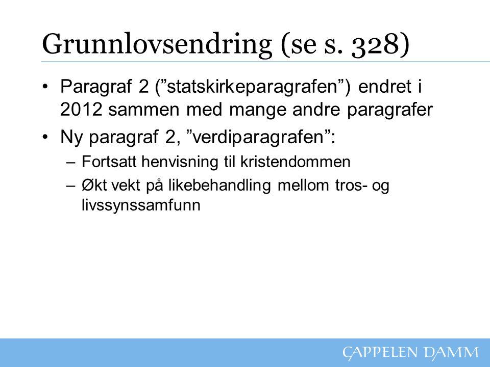 Humanisme inn i lovverket Humanisme en del av Norges verdigrunnlag (grunnlovsendringene i mai 2012) Humanisme en del av skolens verdigrunnlag (ny formålsparagraf i desember 2008)